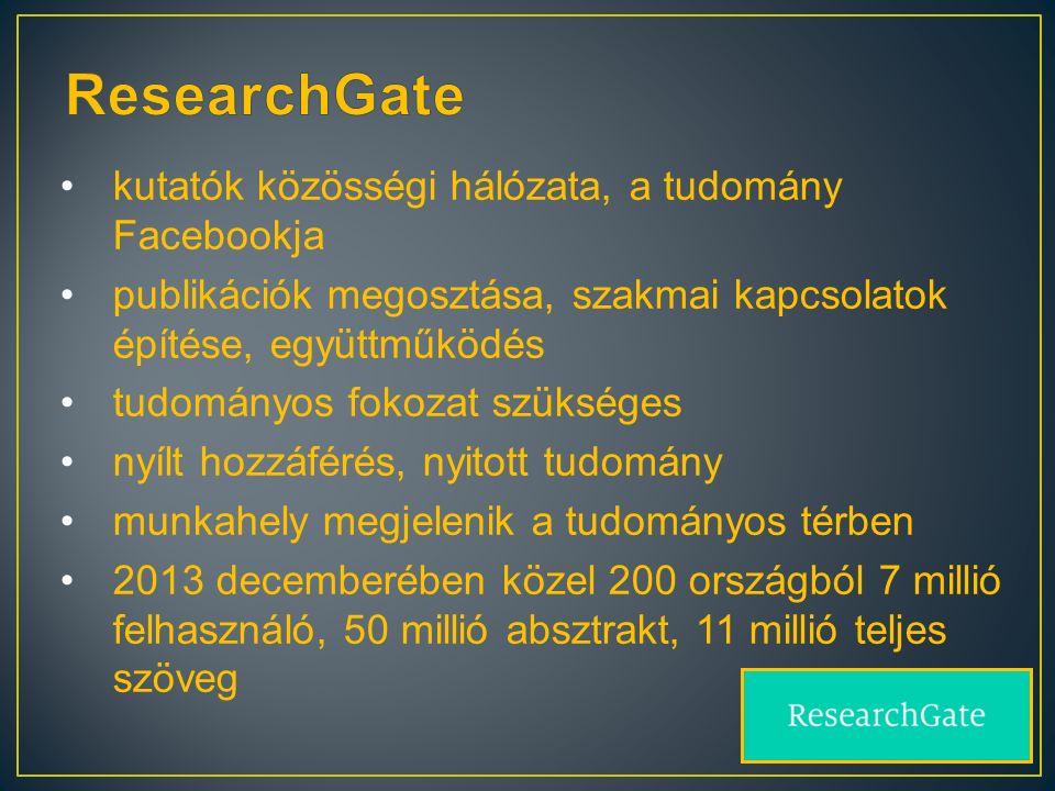 kutatók közösségi hálózata, a tudomány Facebookja publikációk megosztása, szakmai kapcsolatok építése, együttműködés tudományos fokozat szükséges nyílt hozzáférés, nyitott tudomány munkahely megjelenik a tudományos térben 2013 decemberében közel 200 országból 7 millió felhasználó, 50 millió absztrakt, 11 millió teljes szöveg