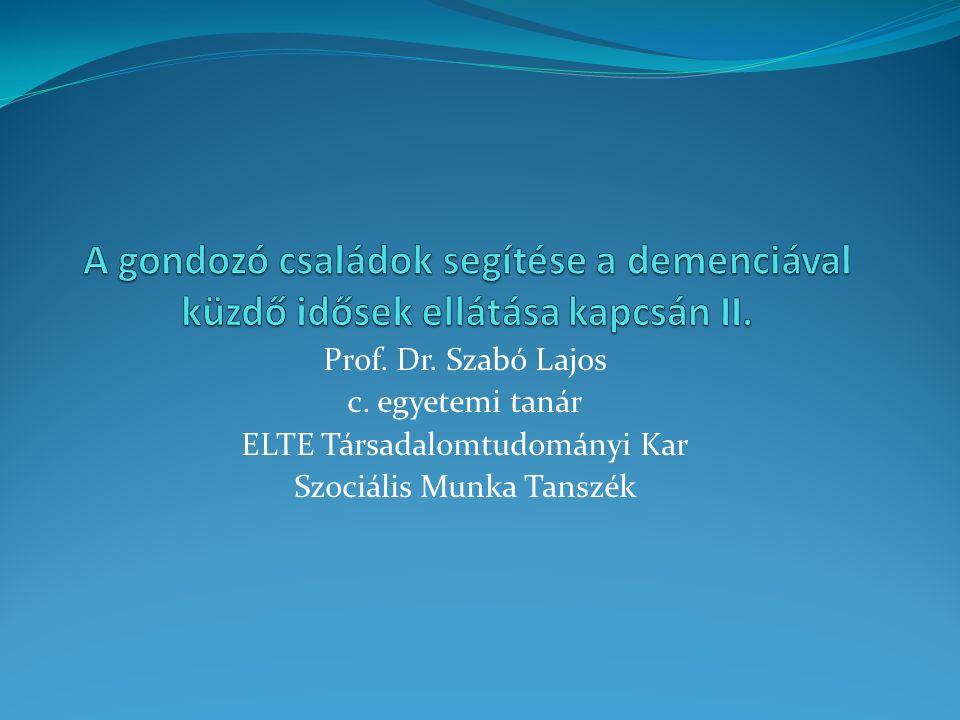 Prof. Dr. Szabó Lajos c. egyetemi tanár ELTE Társadalomtudományi Kar Szociális Munka Tanszék
