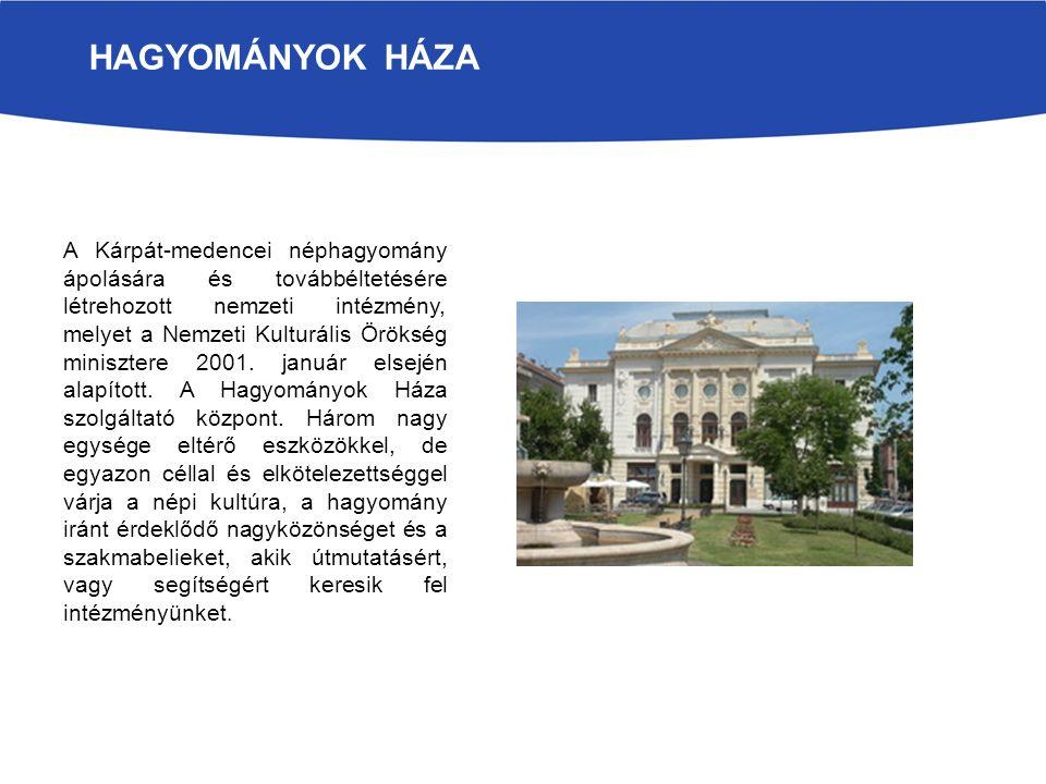 A Kárpát-medencei néphagyomány ápolására és továbbéltetésére létrehozott nemzeti intézmény, melyet a Nemzeti Kulturális Örökség minisztere 2001. januá
