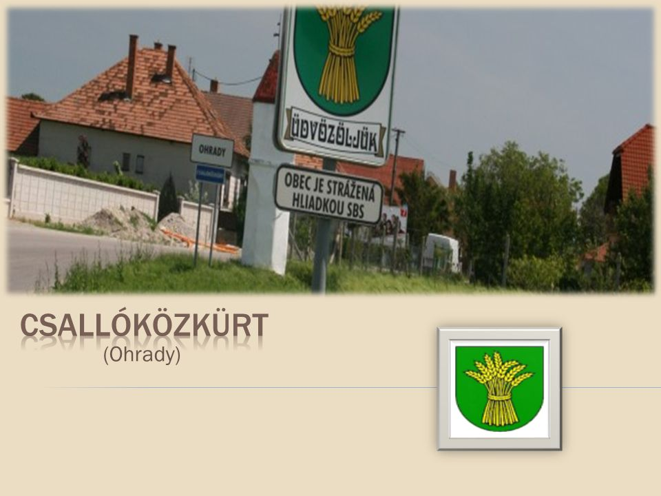 -Nagyszombati kerület -Dunaszerdahelyi járás Dunaszerdahelytől 6 km-re keletre fekszik.