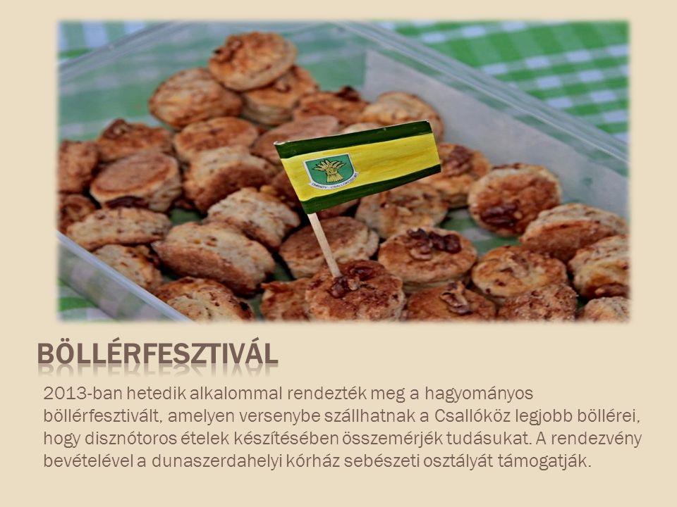 2013-ban hetedik alkalommal rendezték meg a hagyományos böllérfesztivált, amelyen versenybe szállhatnak a Csallóköz legjobb böllérei, hogy disznótoros ételek készítésében összemérjék tudásukat.