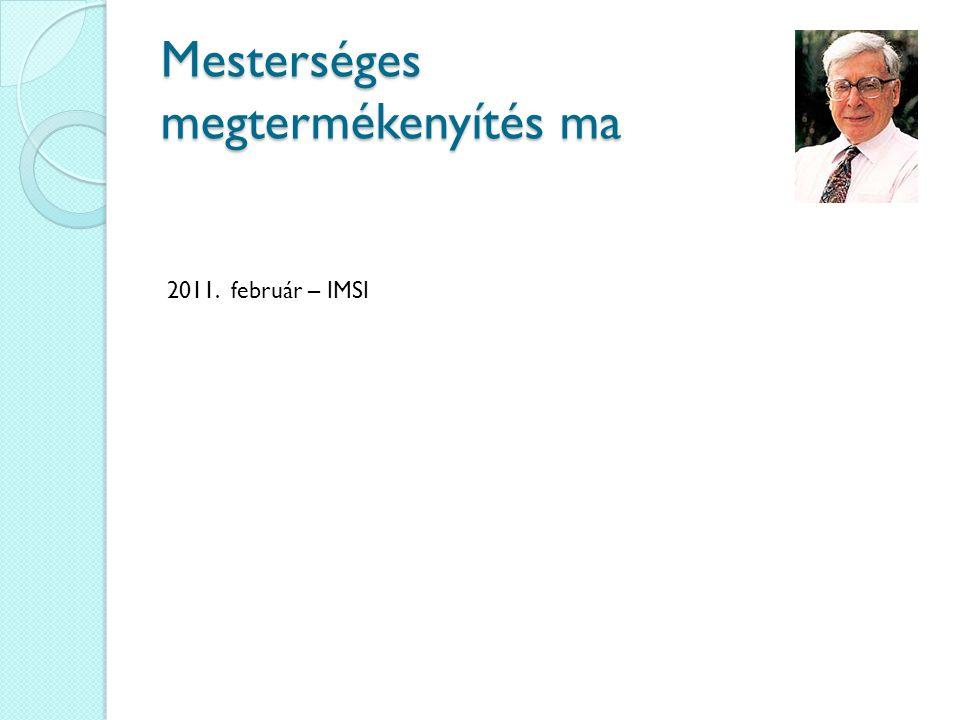 Mesterséges megtermékenyítés ma 2011. február – IMSI