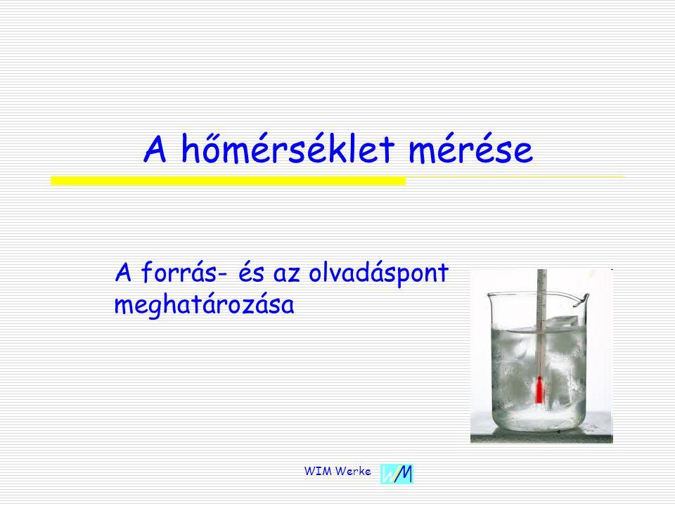 WIM Werke A hőmérséklet mérése A forrás- és az olvadáspont meghatározása