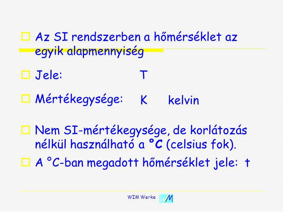 AAz SI rendszerben a hőmérséklet az egyik alapmennyiség JJele: MMértékegysége: NNem SI-mértékegysége, de korlátozás nélkül használható a °C (c