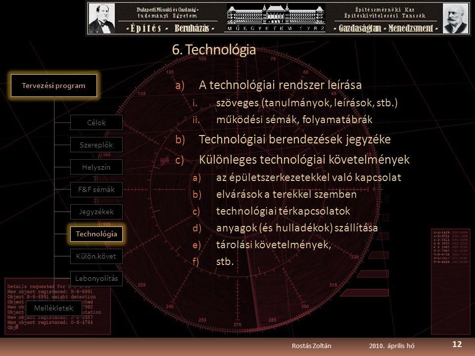 6. Technológia a) A technológiai rendszer leírása i.