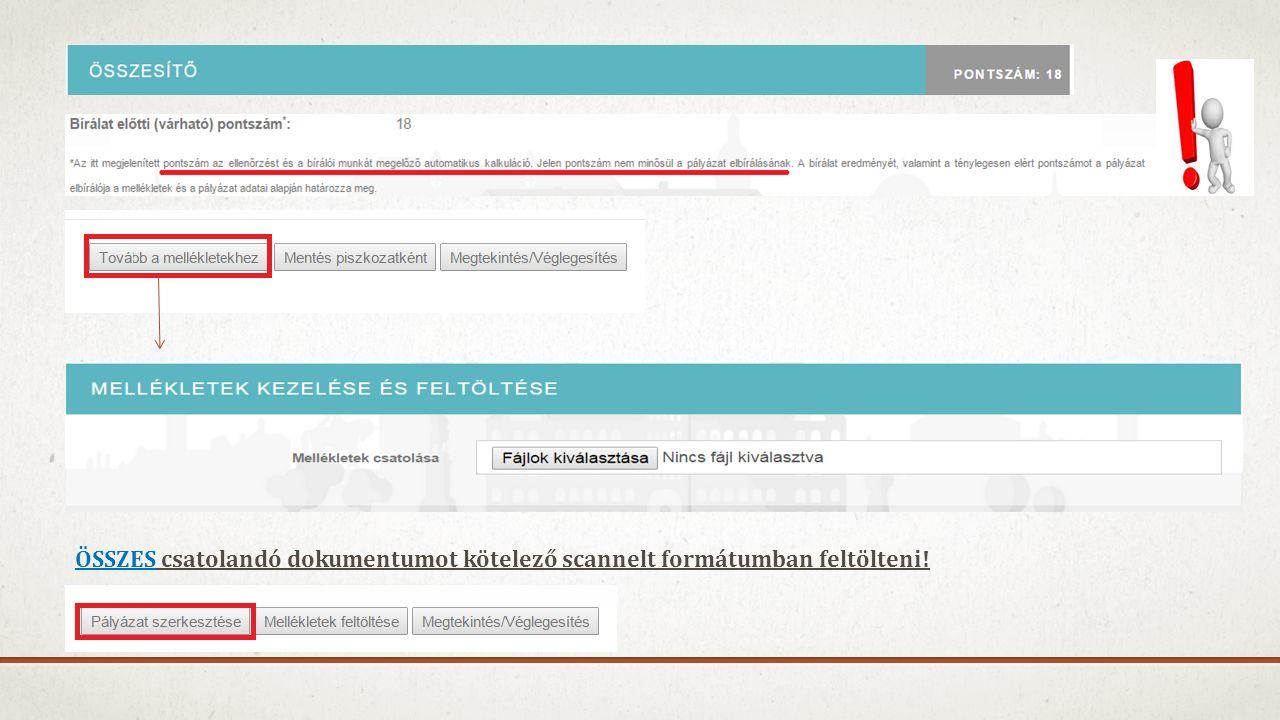 ÖSSZES csatolandó dokumentumot kötelező scannelt formátumban feltölteni!