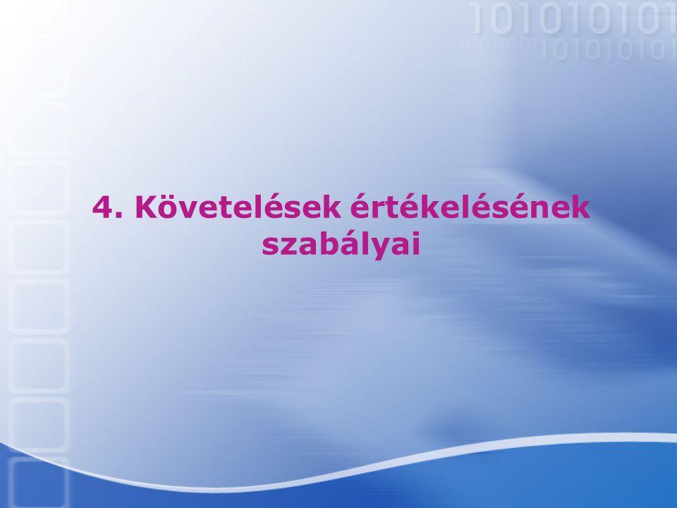 4. Követelések értékelésének szabályai
