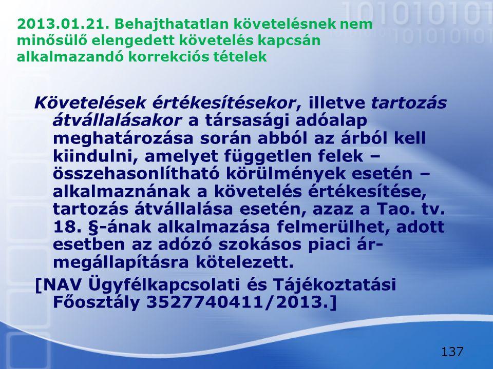2013.01.21. Behajthatatlan követelésnek nem minősülő elengedett követelés kapcsán alkalmazandó korrekciós tételek Követelések értékesítésekor, illetve