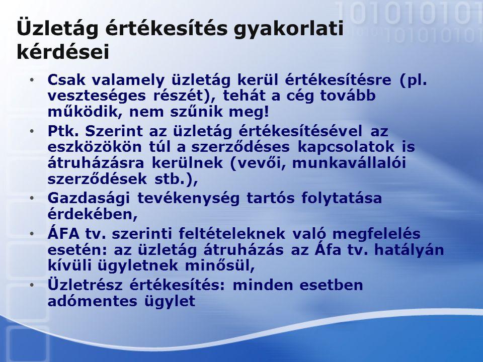 Üzletág értékesítés gyakorlati kérdései Csak valamely üzletág kerül értékesítésre (pl.