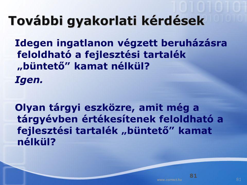 """81 www.correct.hu 81 Idegen ingatlanon végzett beruházásra feloldható a fejlesztési tartalék """"büntető kamat nélkül."""