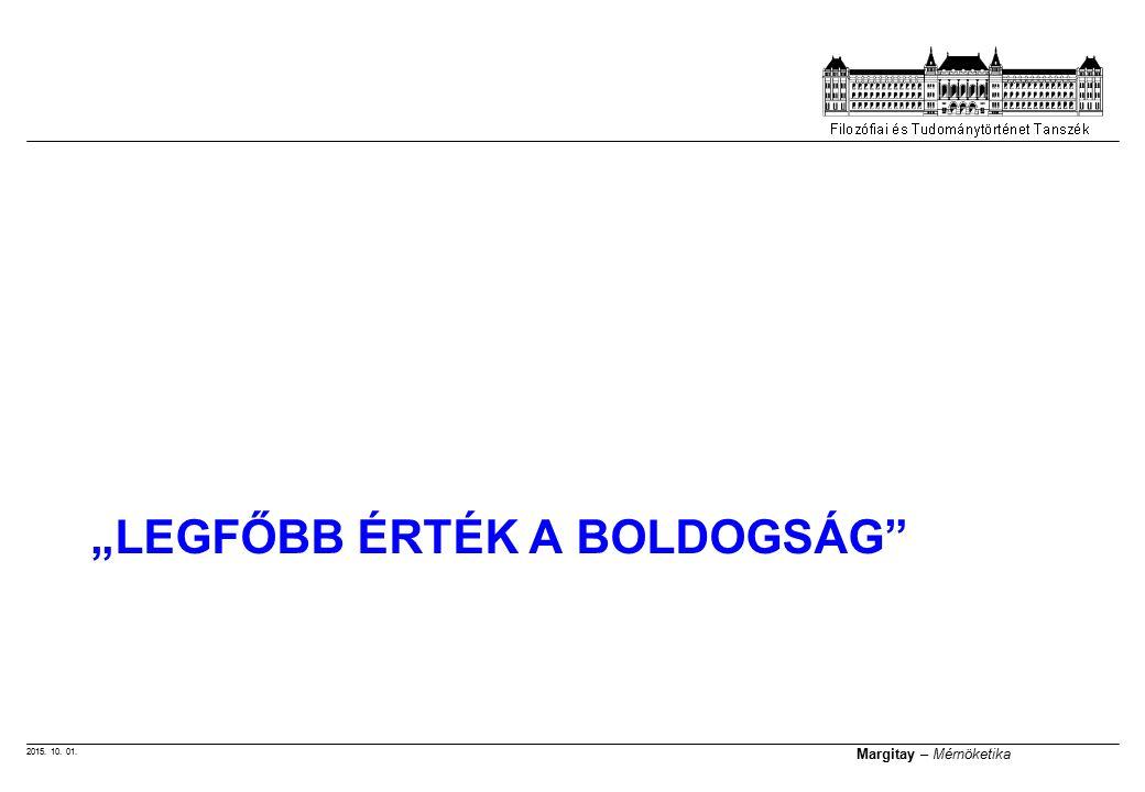 """2015. 10. 01. Margitay – Mérnöketika """"LEGFŐBB ÉRTÉK A BOLDOGSÁG"""""""