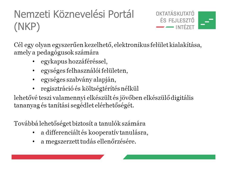 Nemzeti Köznevelési Portál (NKP) Cél egy olyan egyszerűen kezelhető, elektronikus felület kialakítása, amely a pedagógusok számára egykapus hozzáférés