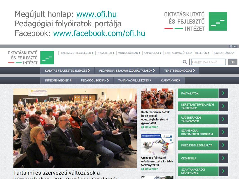 Megújult honlap: www.ofi.hu Pedagógiai folyóiratok portálja Facebook: www.facebook.com/ofi.huwww.ofi.huwww.facebook.com/ofi.hu