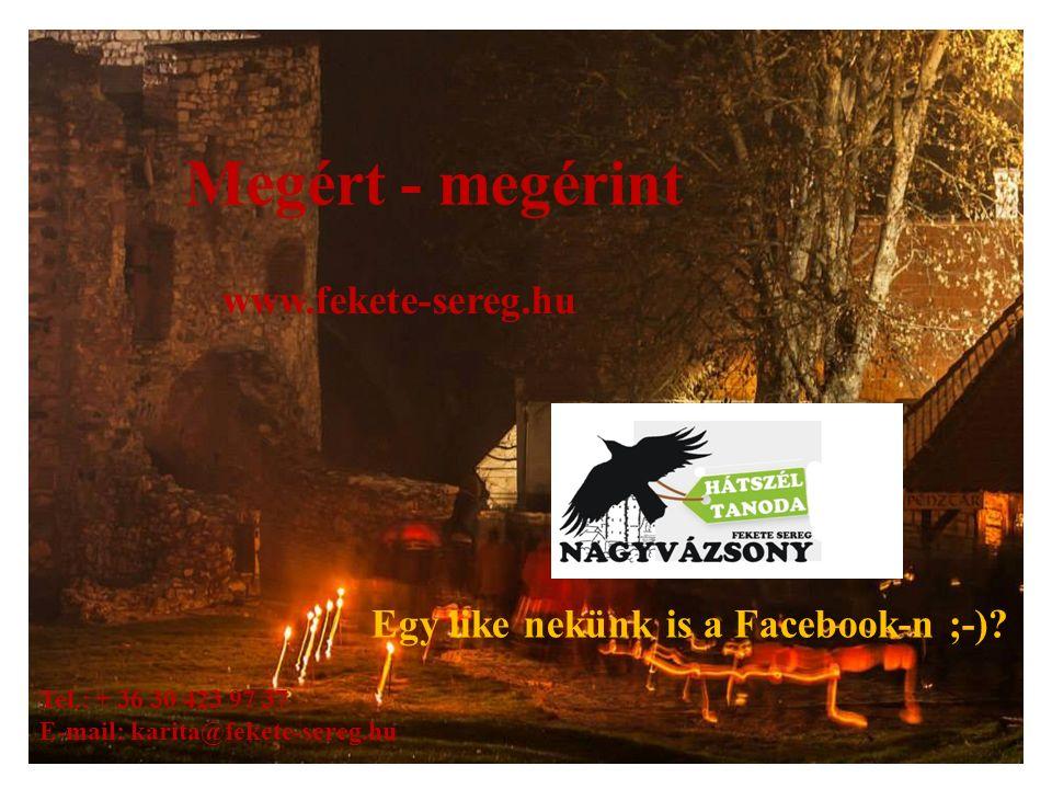 Megért - megérint www.fekete-sereg.hu Egy like nekünk is a Facebook-n ;-).