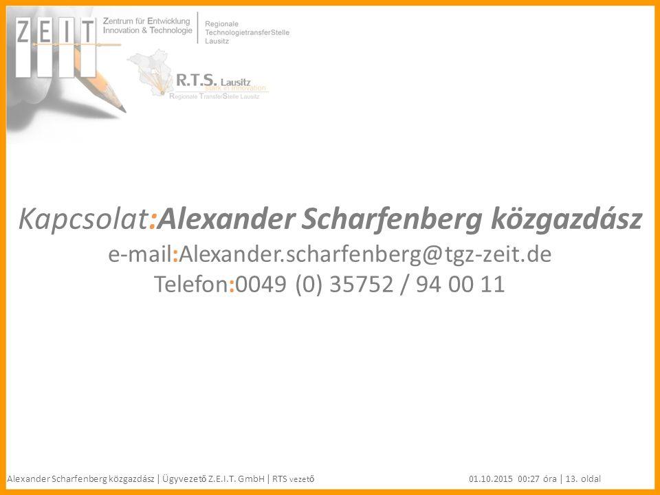 Kapcsolat:Alexander Scharfenberg közgazdász e-mail:Alexander.scharfenberg@tgz-zeit.de Telefon:0049 (0) 35752 / 94 00 11 Alexander Scharfenberg közgazdász | Ügyvezet ő Z.E.I.T.