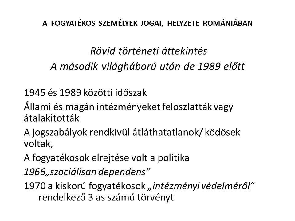 Rövid történeti áttekintés A második világháború után de 1989 előtt 1945 és 1989 közötti időszak Állami és magán intézményeket feloszlatták vagy átala