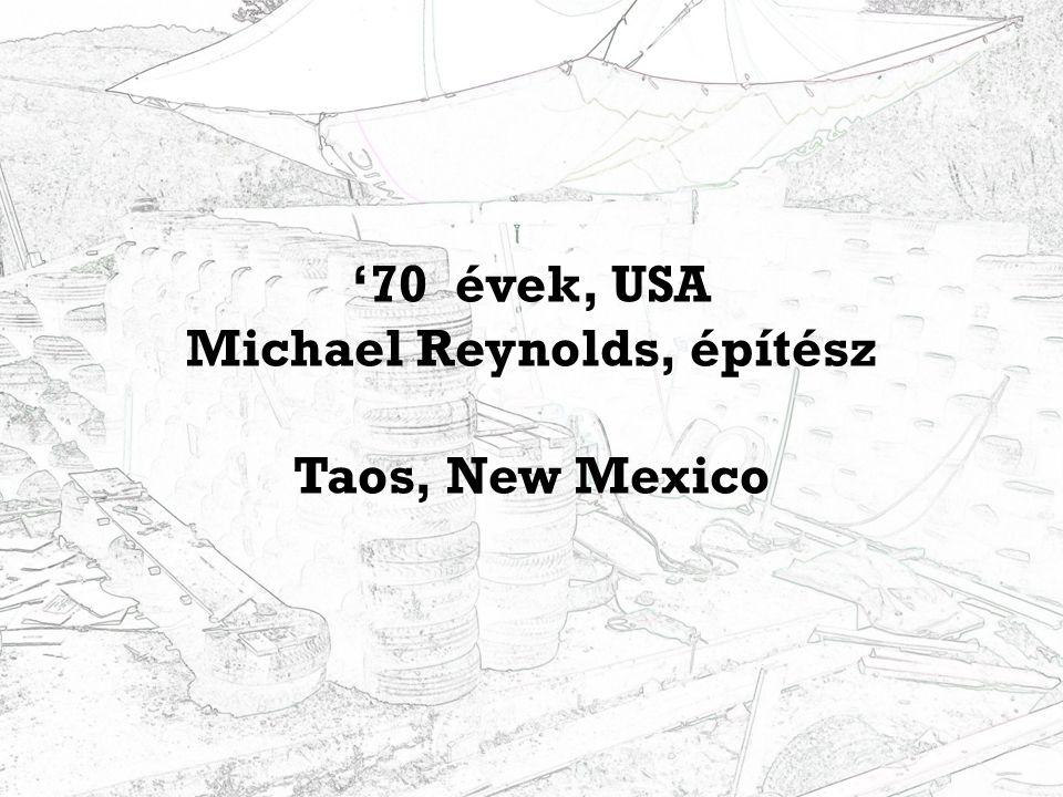 '70 évek, USA Michael Reynolds, építész Taos, New Mexico