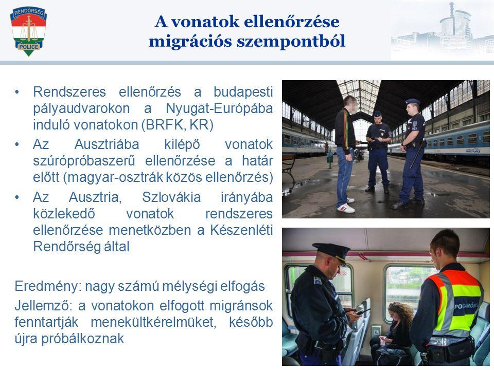 A vonatok ellenőrzése migrációs szempontból Rendszeres ellenőrzés a budapesti pályaudvarokon a Nyugat-Európába induló vonatokon (BRFK, KR) Az Ausztriába kilépő vonatok szúrópróbaszerű ellenőrzése a határ előtt (magyar-osztrák közös ellenőrzés) Az Ausztria, Szlovákia irányába közlekedő vonatok rendszeres ellenőrzése menetközben a Készenléti Rendőrség által Eredmény: nagy számú mélységi elfogás Jellemző: a vonatokon elfogott migránsok fenntartják menekültkérelmüket, később újra próbálkoznak