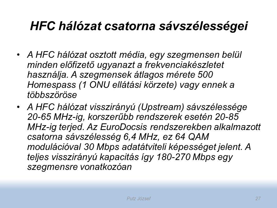 HFC hálózat csatorna sávszélességei A HFC hálózat osztott média, egy szegmensen belül minden előfizető ugyanazt a frekvenciakészletet használja. A sze