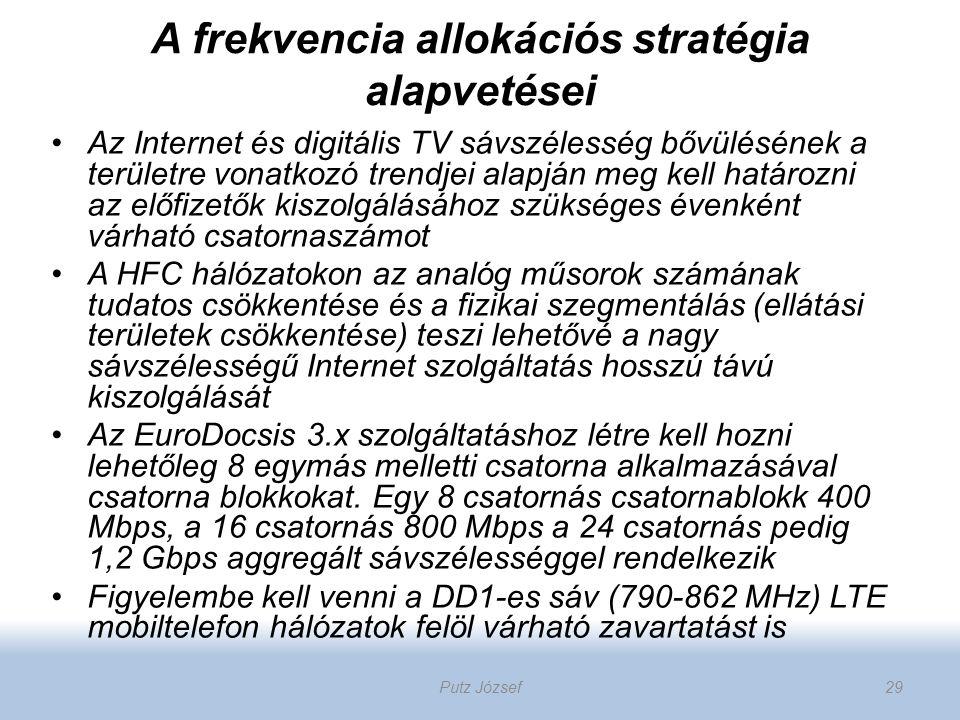 A frekvencia allokációs stratégia alapvetései Az Internet és digitális TV sávszélesség bővülésének a területre vonatkozó trendjei alapján meg kell hat