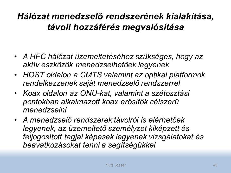 Hálózat menedzselő rendszerének kialakítása, távoli hozzáférés megvalósítása A HFC hálózat üzemeltetéséhez szükséges, hogy az aktív eszközök menedzsel