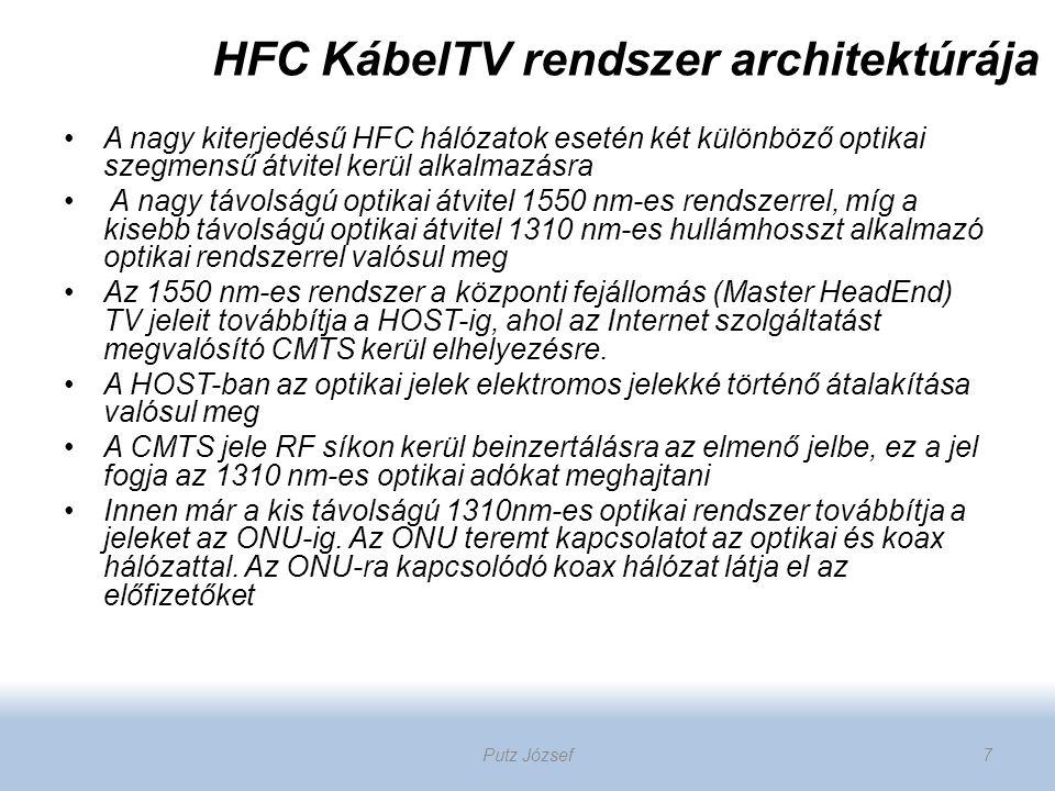 A nagy kiterjedésű HFC hálózatok esetén két különböző optikai szegmensű átvitel kerül alkalmazásra A nagy távolságú optikai átvitel 1550 nm-es rendsze