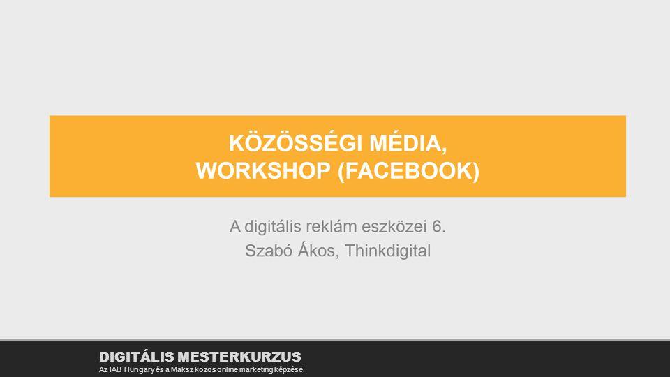 Esettanulmány: Történetmesélés és értékesítésösztönzés szinergiája DIGITÁLIS MESTERKURZUS Az IAB Hungary és a Maksz közös online marketing képzése.