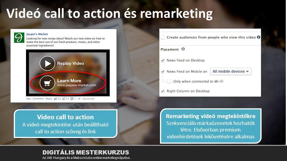 Videó call to action és remarketing Remarketing videó megtekintőkre Szekvenciális márkaüzenetek hozhatók létre. Elsősorban premium videohirdetések lek