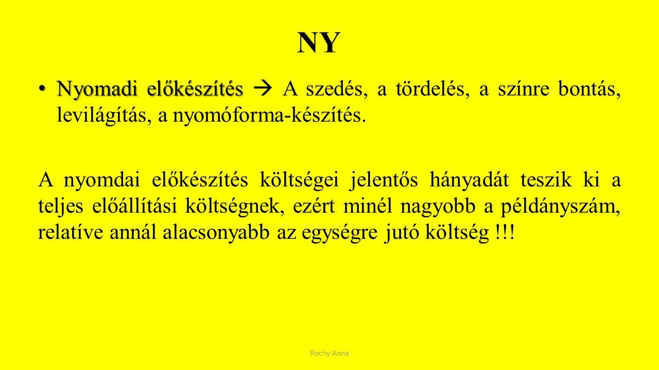 NY Nyomadi előkészítés Nyomadi előkészítés  A szedés, a tördelés, a színre bontás, levilágítás, a nyomóforma-készítés. A nyomdai előkészítés költsége