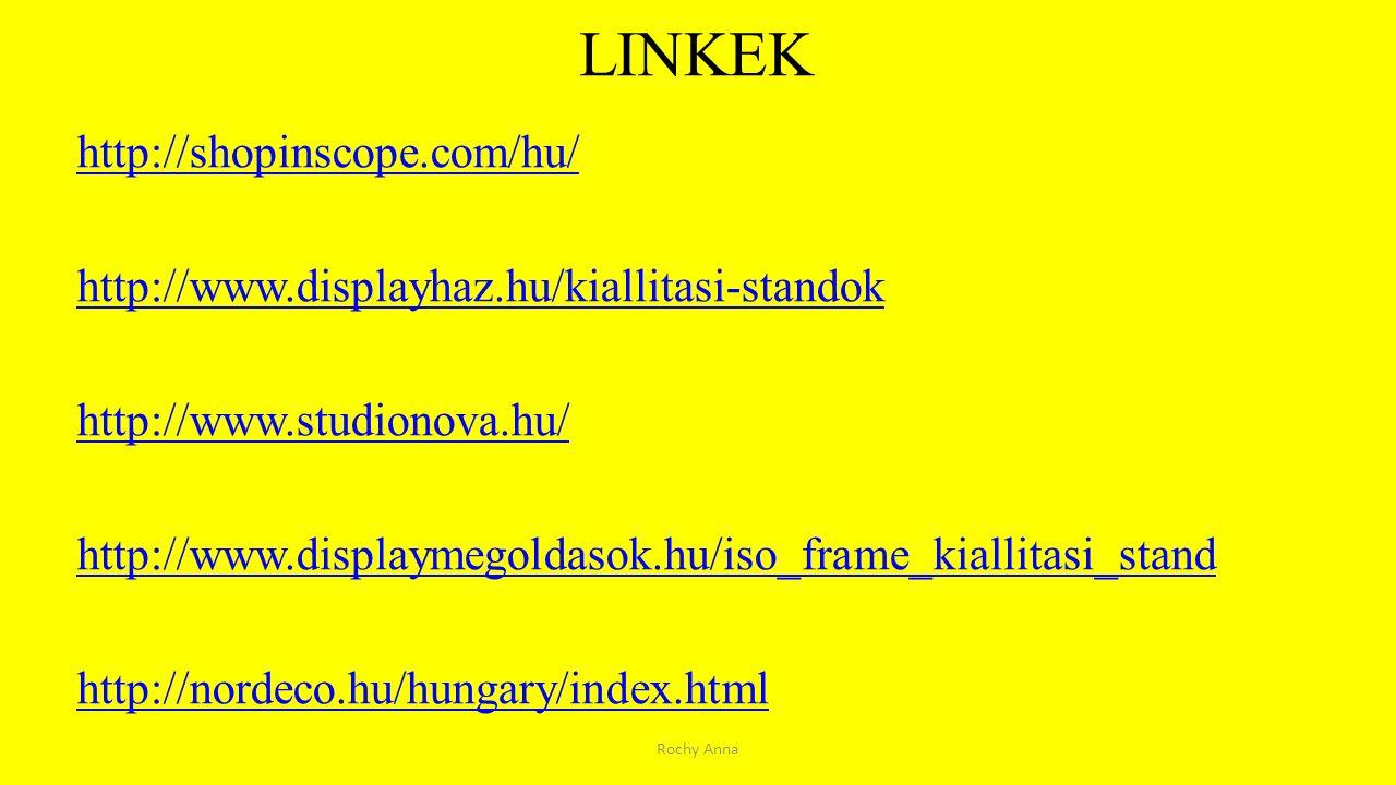 LINKEK http://shopinscope.com/hu/ http://www.displayhaz.hu/kiallitasi-standok http://www.studionova.hu/ http://www.displaymegoldasok.hu/iso_frame_kial
