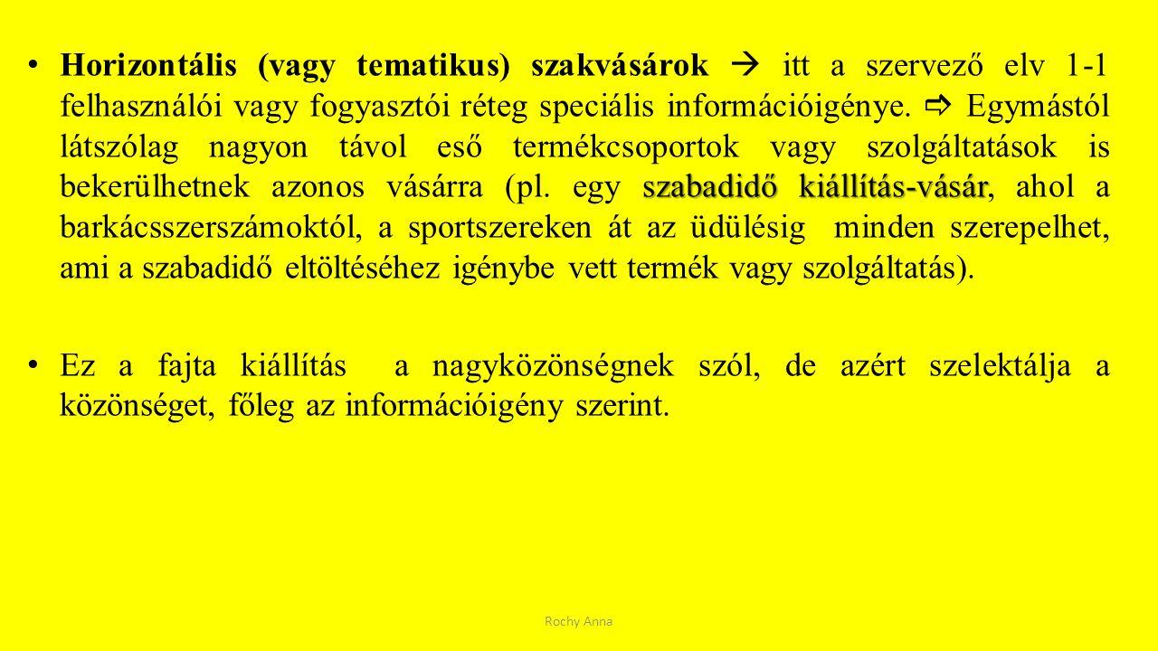 szabadidő kiállítás-vásár Horizontális (vagy tematikus) szakvásárok  itt a szervező elv 1-1 felhasználói vagy fogyasztói réteg speciális információig