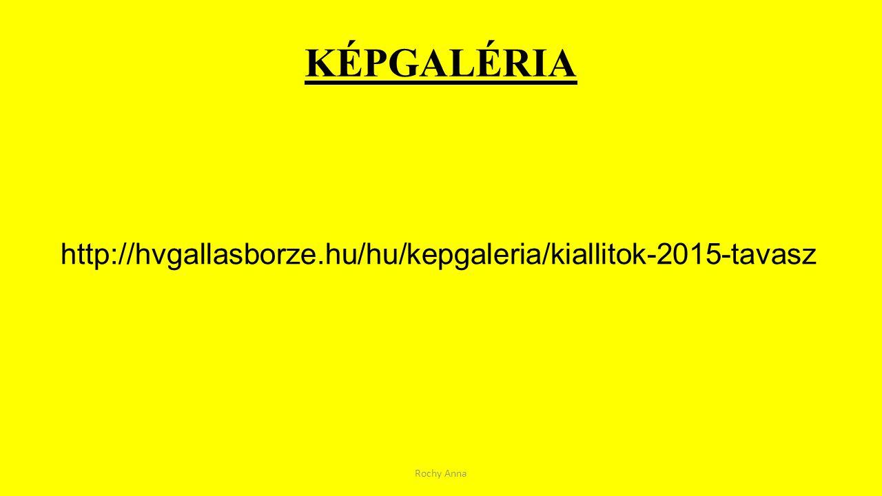 KÉPGALÉRIA Rochy Anna http://hvgallasborze.hu/hu/kepgaleria/kiallitok-2015-tavasz