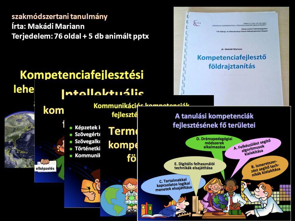 szakmódszertani tanulmány Írta: Makádi Mariann Terjedelem: 76 oldal + 5 db animált pptx