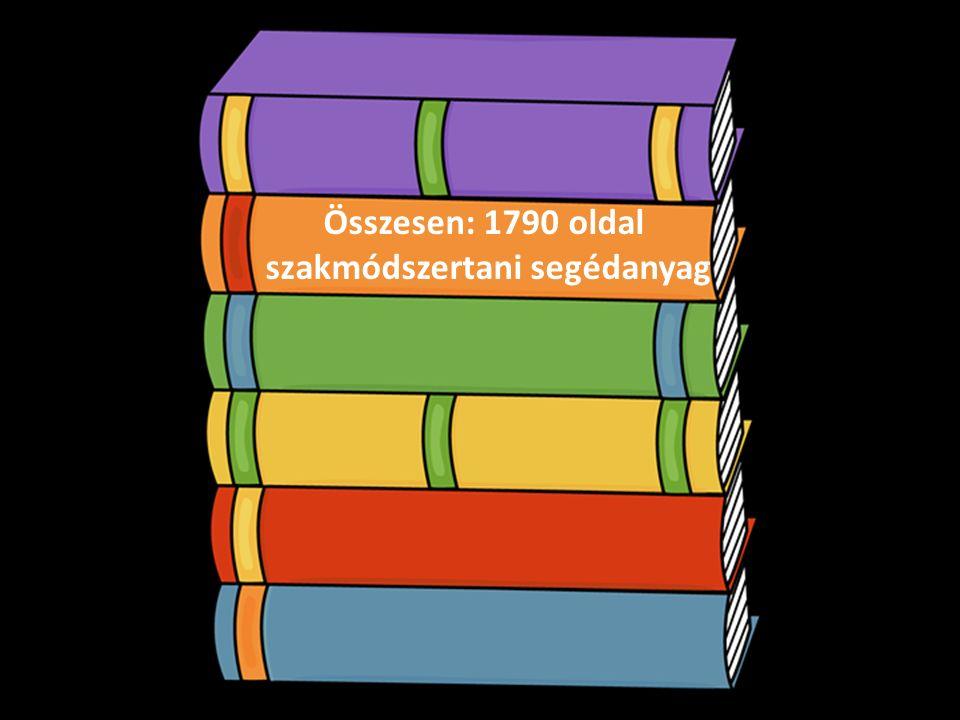 Összesen: 1790 oldal szakmódszertani segédanyag