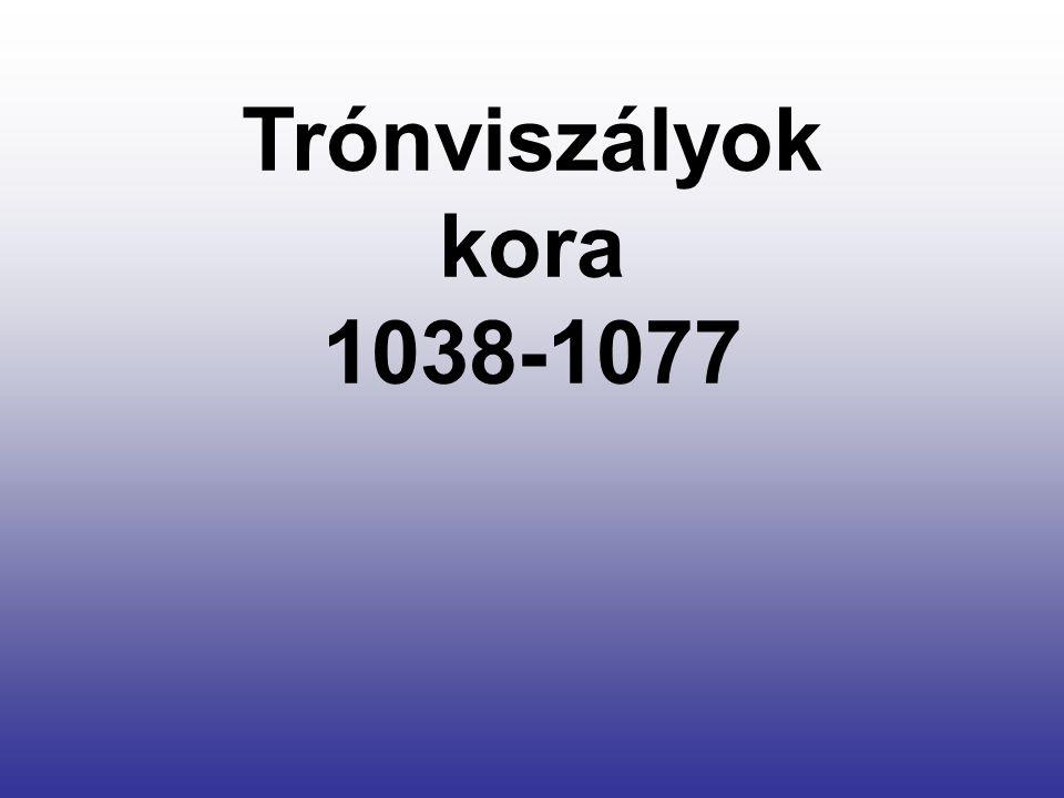 Trónviszályok kora 1038-1077
