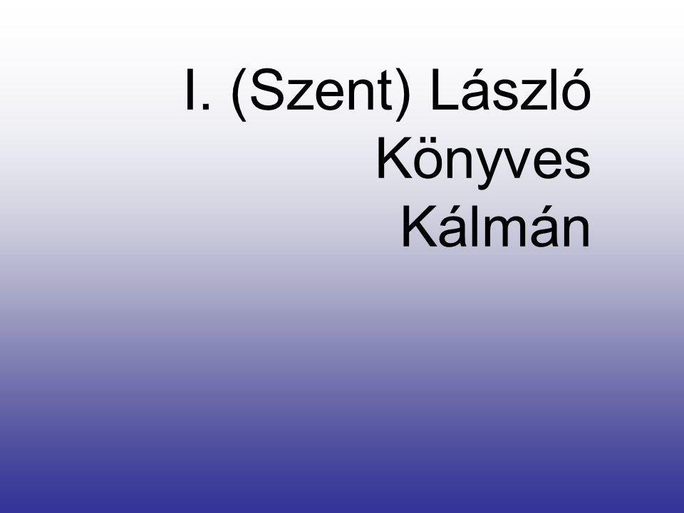 I. (Szent) László Könyves Kálmán
