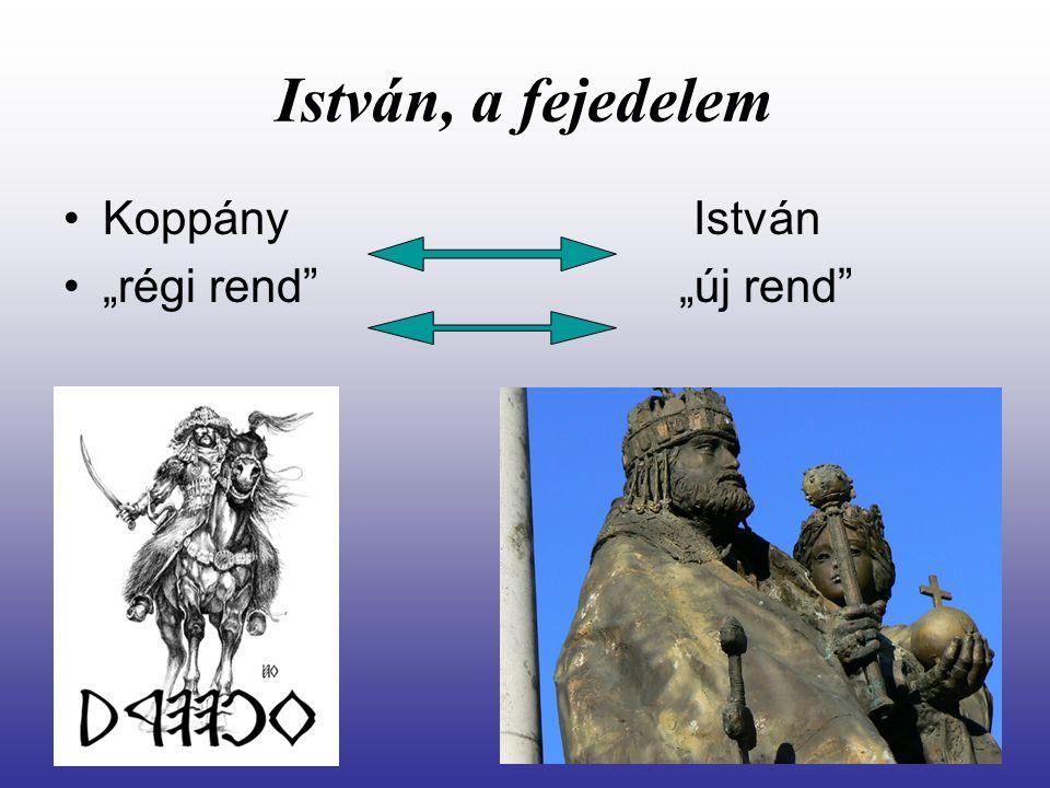 """István, a fejedelem Koppány István """"régi rend"""" """"új rend"""""""