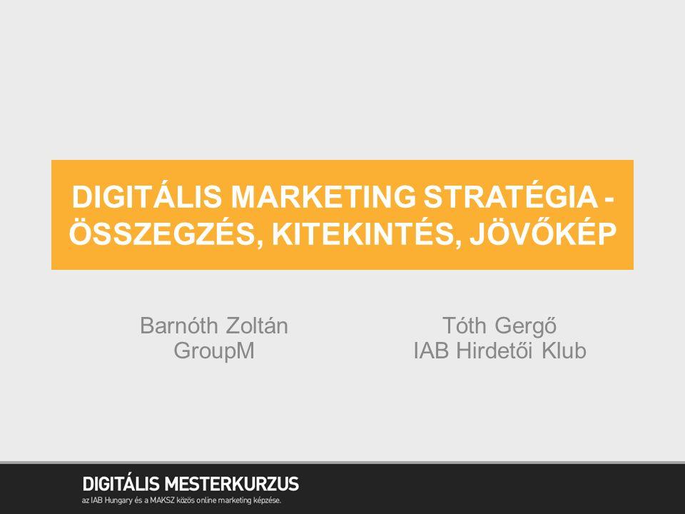 2  A digitális piac, trendek  Kutatások, adatok, mérések  Integrált komm.