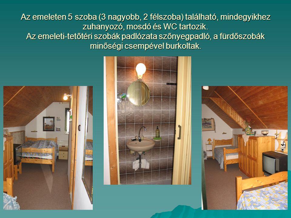 Az emeleten 5 szoba (3 nagyobb, 2 félszoba) található, mindegyikhez zuhanyozó, mosdó és WC tartozik.