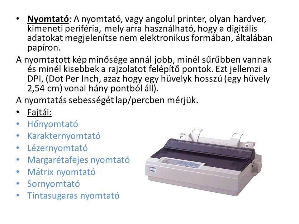 Nyomtató: A nyomtató, vagy angolul printer, olyan hardver, kimeneti periféria, mely arra használható, hogy a digitális adatokat megjelenítse nem elekt