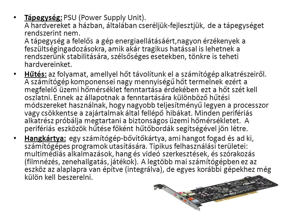 Tápegység: PSU (Power Supply Unit).