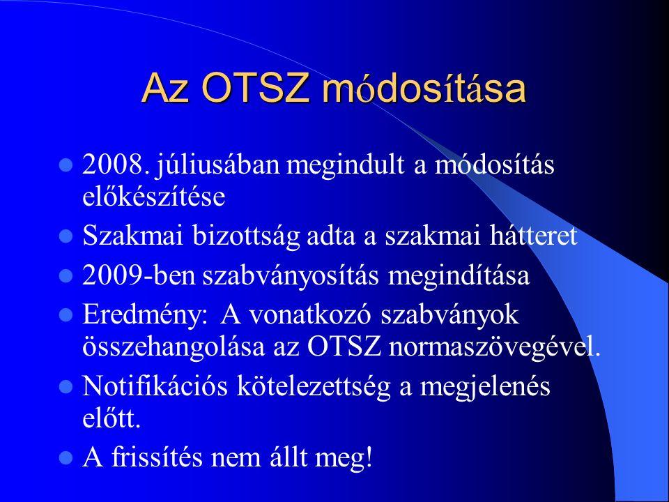 Az OTSZ m ó dos í t á sa 2008.