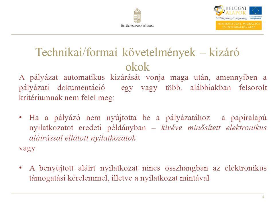 4 Technikai/formai követelmények – kizáró okok A pályázat automatikus kizárását vonja maga után, amennyiben a pályázati dokumentáció egy vagy több, al