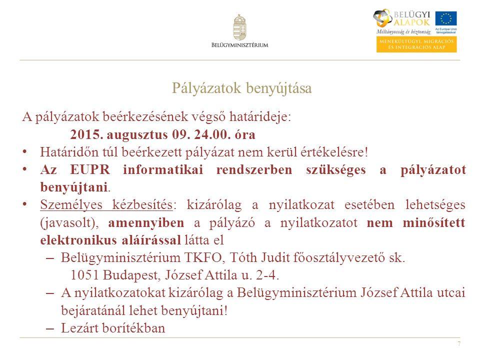 7 A pályázatok beérkezésének végső határideje: 2015. augusztus 09. 24.00. óra Határidőn túl beérkezett pályázat nem kerül értékelésre! Az EUPR informa
