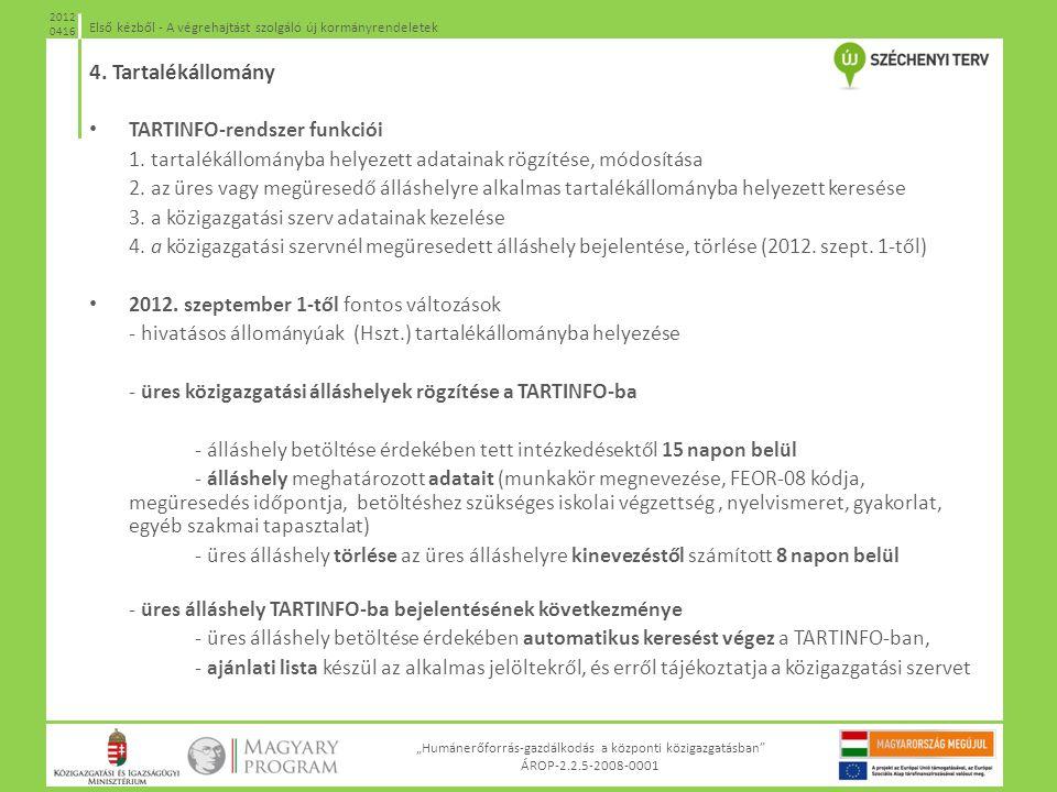 """""""Humánerőforrás-gazdálkodás a központi közigazgatásban"""" ÁROP-2.2.5-2008-0001 Első kézből - A végrehajtást szolgáló új kormányrendeletek 2012 0416 TART"""