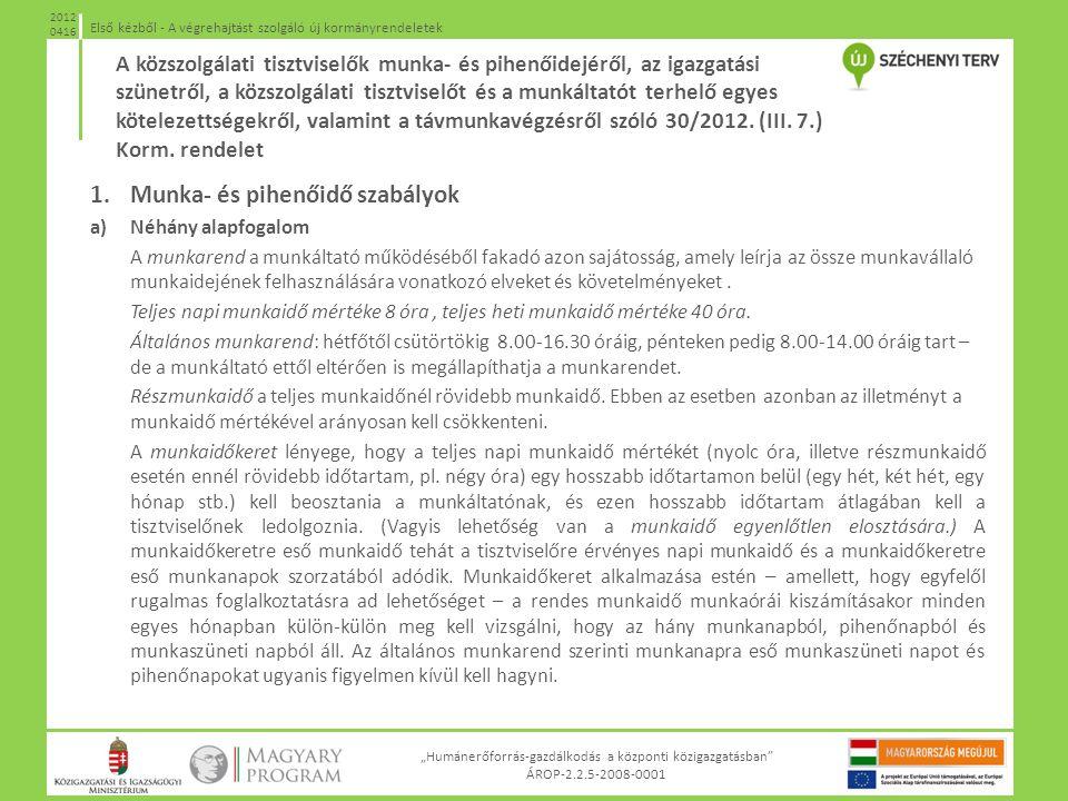 """""""Humánerőforrás-gazdálkodás a központi közigazgatásban"""" ÁROP-2.2.5-2008-0001 Első kézből - A végrehajtást szolgáló új kormányrendeletek 2012 0416 1.Mu"""
