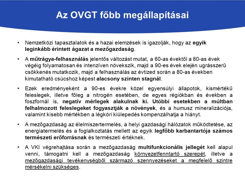 Az OVGT főbb megállapításai Nemzetközi tapasztalatok és a hazai elemzések is igazolják, hogy az egyik leginkább érintett ágazat a mezőgazdaság.