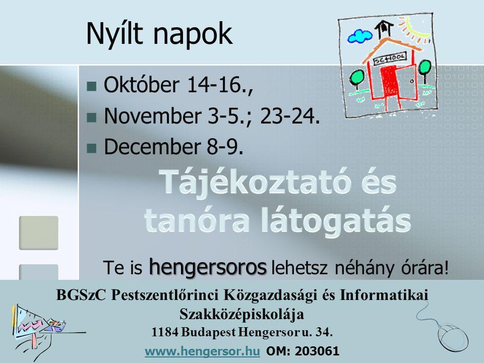 BGSzC Pestszentlőrinci Közgazdasági és Informatikai Szakközépiskolája 1184 Budapest Hengersor u. 34. www.hengersor.hu www.hengersor.hu OM: 203061 Nyíl