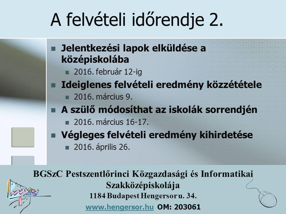 BGSzC Pestszentlőrinci Közgazdasági és Informatikai Szakközépiskolája 1184 Budapest Hengersor u. 34. www.hengersor.hu www.hengersor.hu OM: 203061 A fe