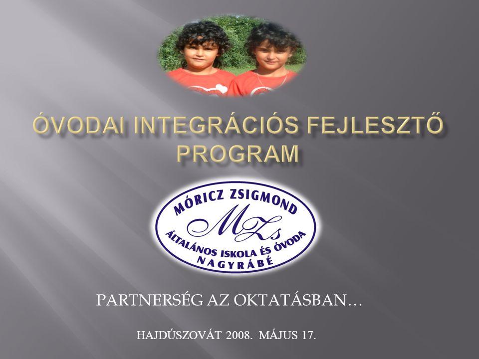 PARTNERSÉG AZ OKTATÁSBAN… HAJDÚSZOVÁT 2008. MÁJUS 17.